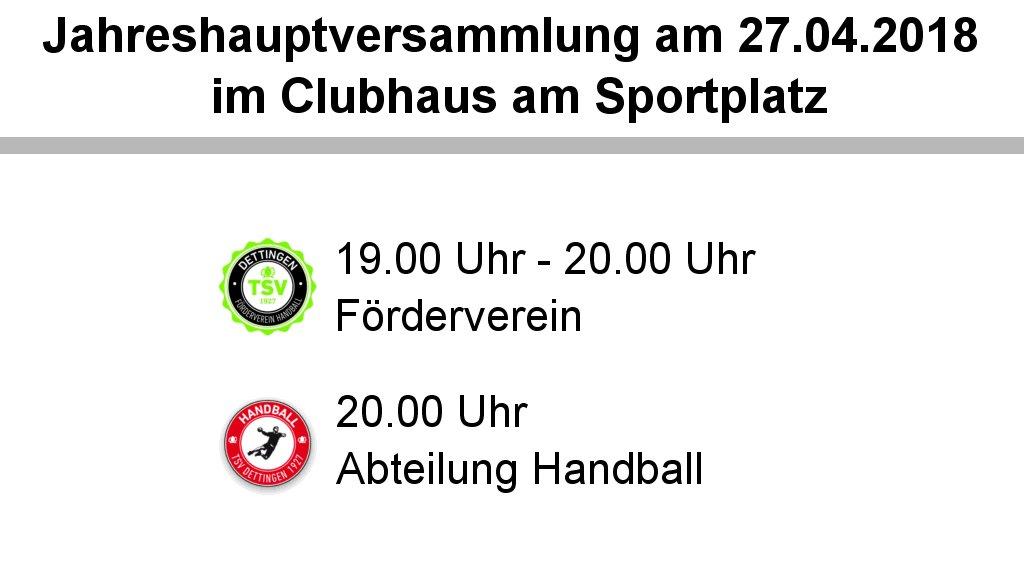 Jahreshauptversammlung Abteilung Handball; 27.04.2018; 20 Uhr; Clubhaus